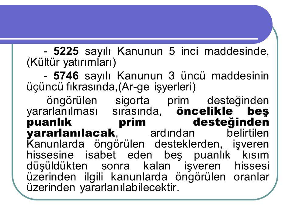 - 5225 sayılı Kanunun 5 inci maddesinde, (Kültür yatırımları)