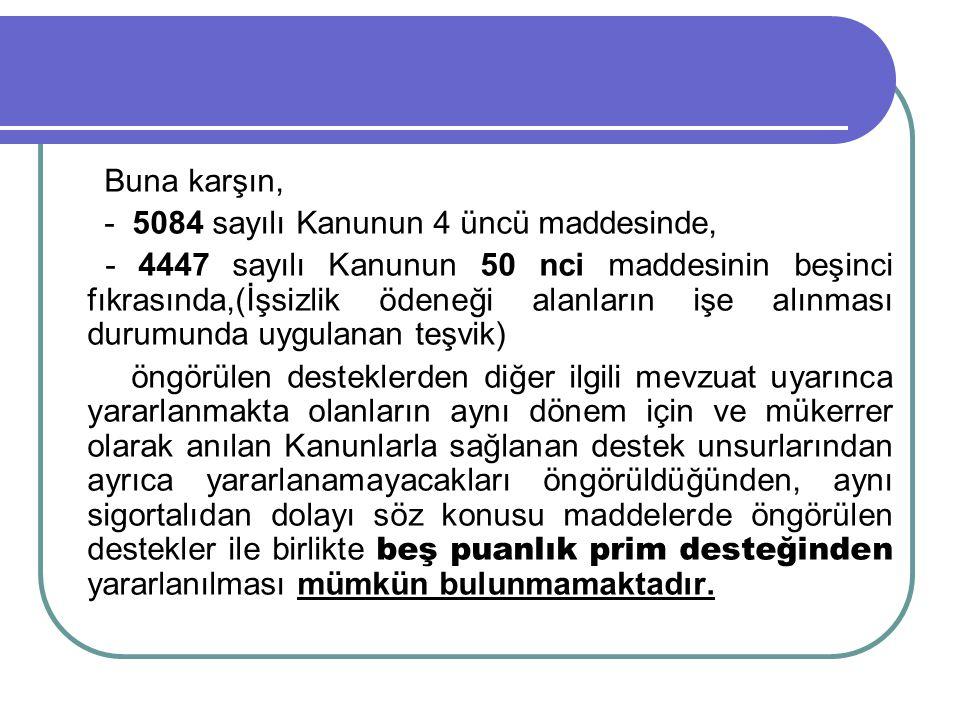 - 5084 sayılı Kanunun 4 üncü maddesinde,