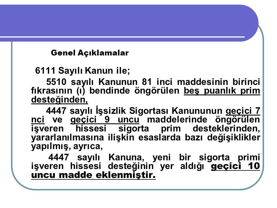 Genel Açıklamalar 6111 Sayılı Kanun ile;