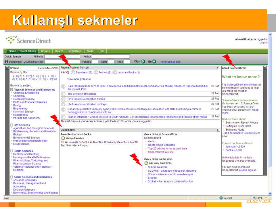 Kullanışlı sekmeler Recent Actions: one of the benefits of Logging in ( see actions that i have recently made)