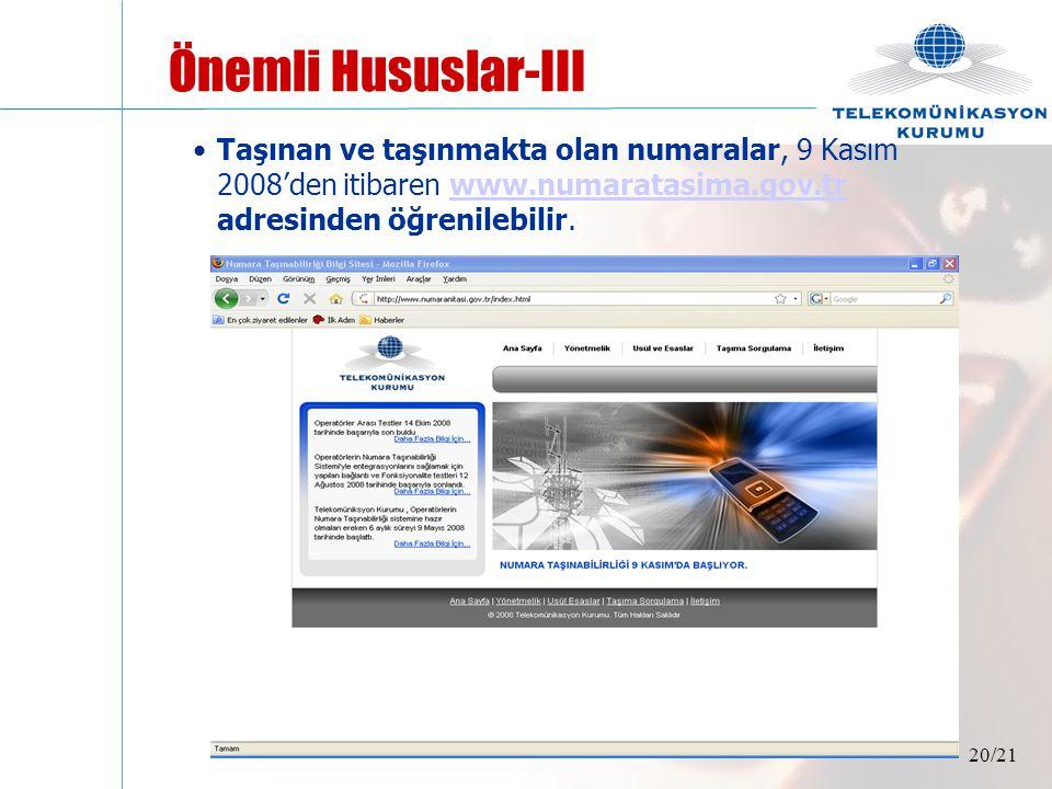 Önemli Hususlar-III Taşınan ve taşınmakta olan numaralar, 9 Kasım 2008'den itibaren www.numaratasima.gov.tr adresinden öğrenilebilir.