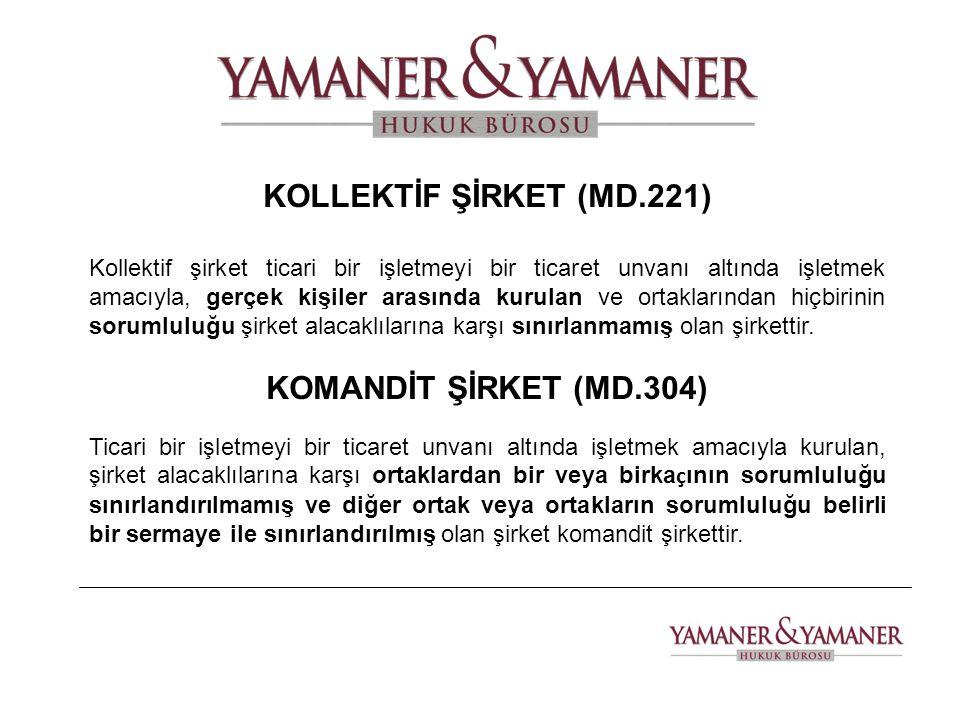KOLLEKTİF ŞİRKET (MD.221) KOMANDİT ŞİRKET (MD.304)