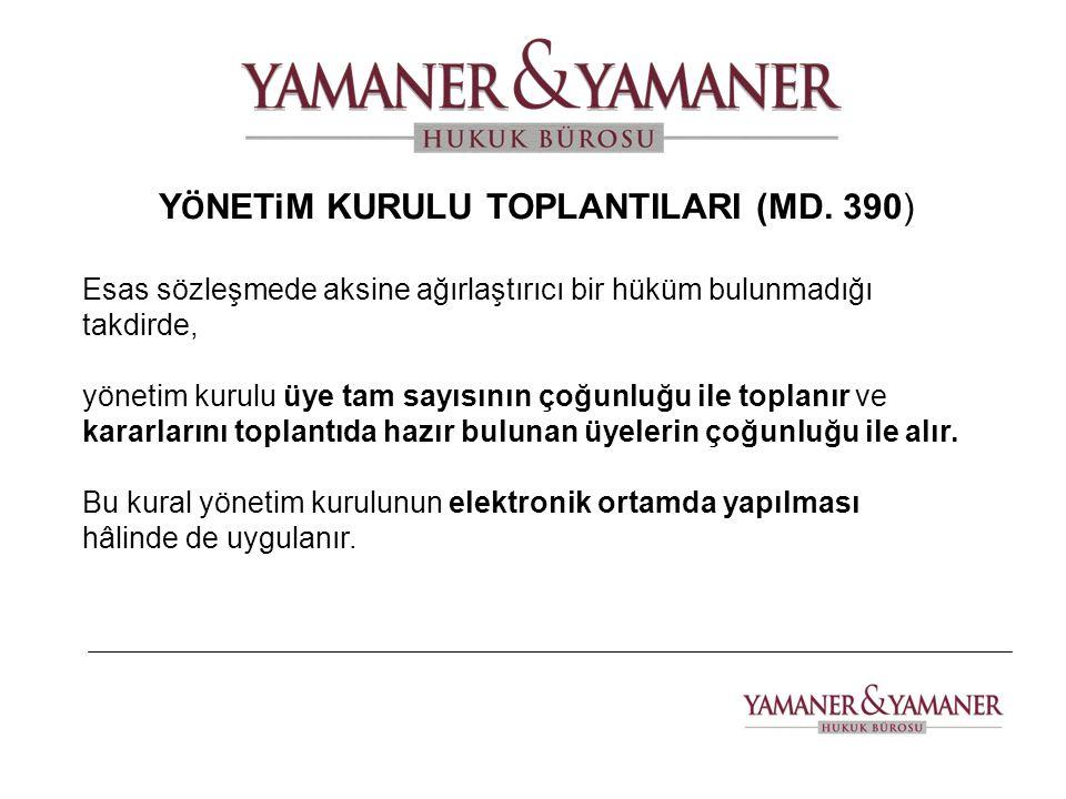 YÖNETiM KURULU TOPLANTILARI (MD. 390)
