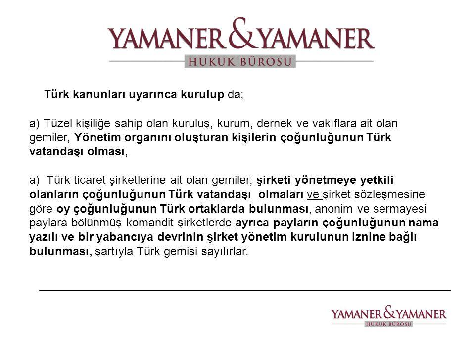 Türk kanunları uyarınca kurulup da;
