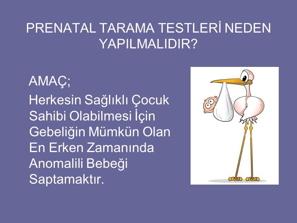 PRENATAL TARAMA TESTLERİ NEDEN YAPILMALIDIR