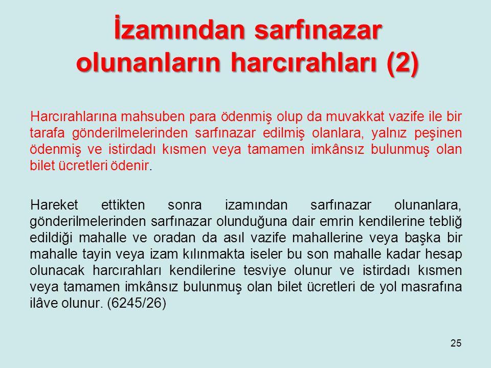 İzamından sarfınazar olunanların harcırahları (2)