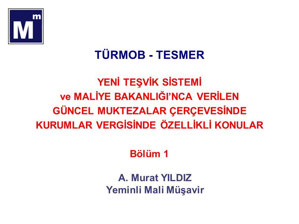 TÜRMOB - TESMER YENİ TEŞVİK SİSTEMİ ve MALİYE BAKANLIĞI'NCA VERİLEN