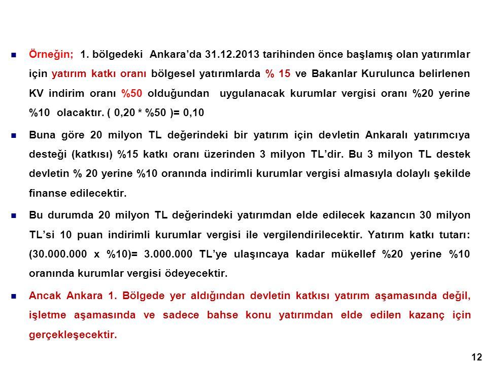 Örneğin; 1. bölgedeki Ankara'da 31. 12