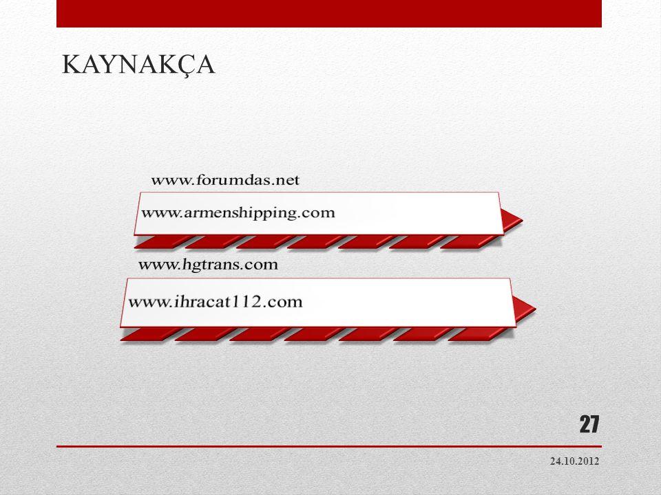 KAYNAKÇA www.forumdas.net www.armenshipping.com www.hgtrans.com