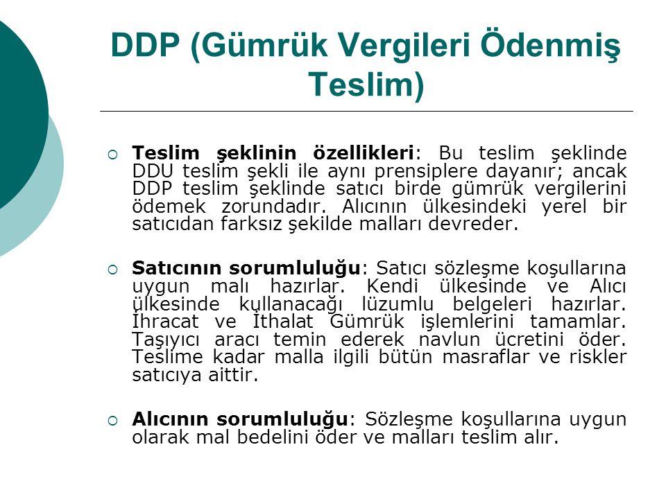 DDP (Gümrük Vergileri Ödenmiş Teslim)
