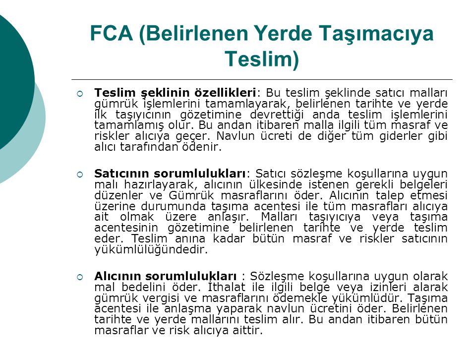 FCA (Belirlenen Yerde Taşımacıya Teslim)