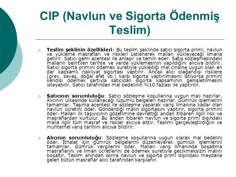 CIP (Navlun ve Sigorta Ödenmiş Teslim)