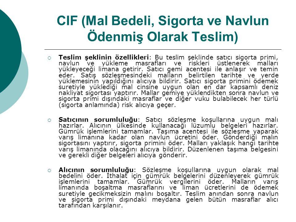 CIF (Mal Bedeli, Sigorta ve Navlun Ödenmiş Olarak Teslim)