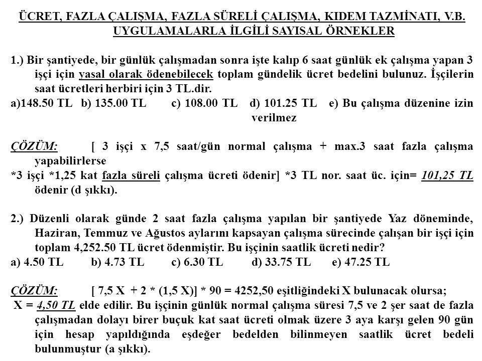ÜCRET, FAZLA ÇALIŞMA, FAZLA SÜRELİ ÇALIŞMA, KIDEM TAZMİNATI, V. B