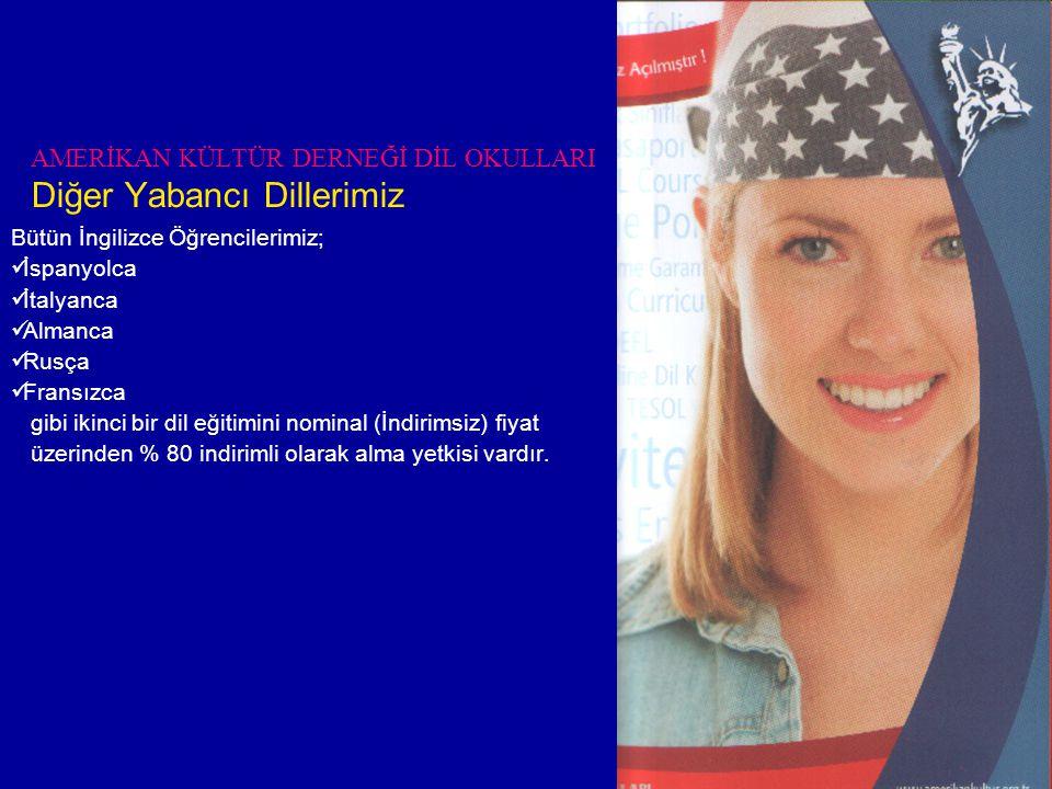 AMERİKAN KÜLTÜR DERNEĞİ DİL OKULLARI Diğer Yabancı Dillerimiz