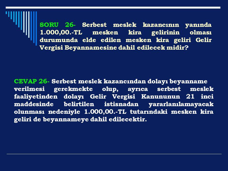 SORU 26- Serbest meslek kazancının yanında 1. 000,00