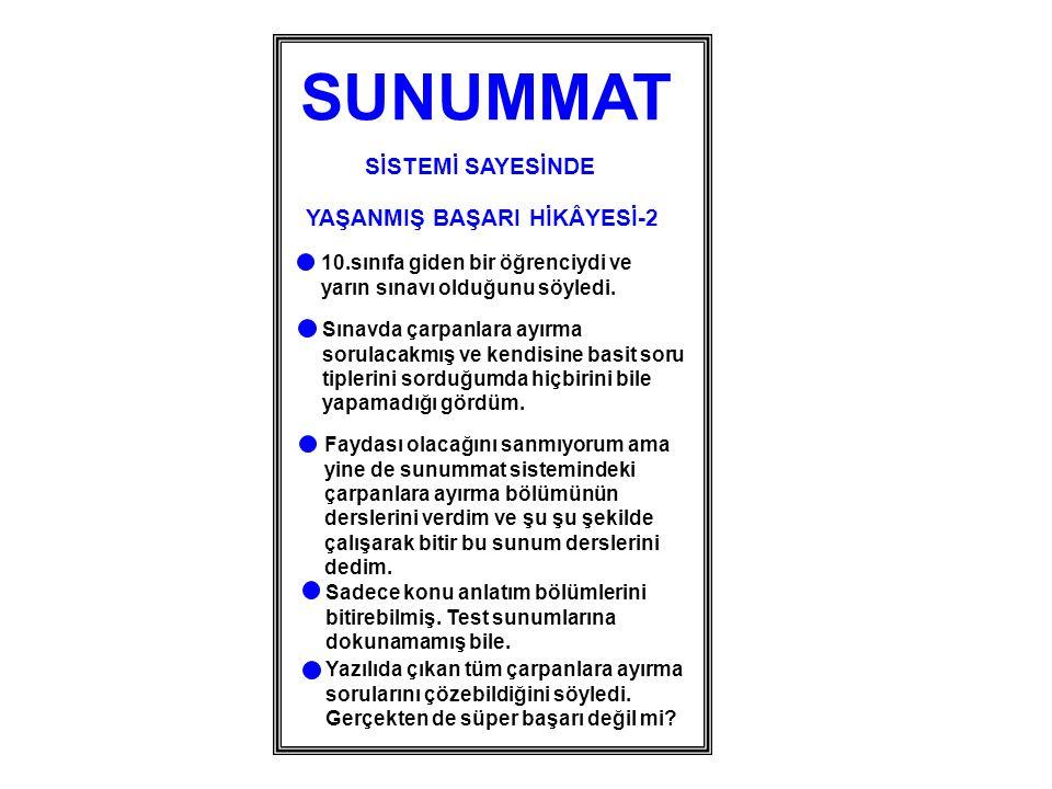 SUNUMMAT SİSTEMİ SAYESİNDE YAŞANMIŞ BAŞARI HİKÂYESİ-2