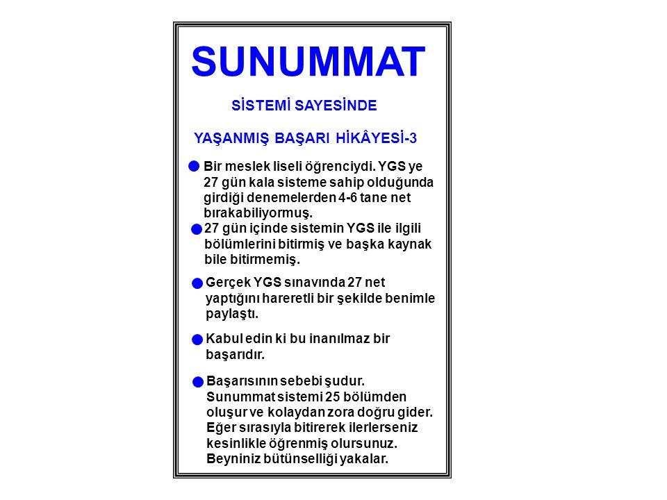 SUNUMMAT SİSTEMİ SAYESİNDE YAŞANMIŞ BAŞARI HİKÂYESİ-3