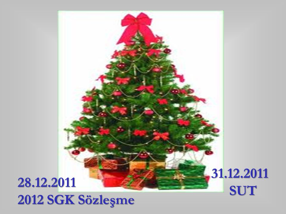 31.12.2011 SUT 28.12.2011 2012 SGK Sözleşme