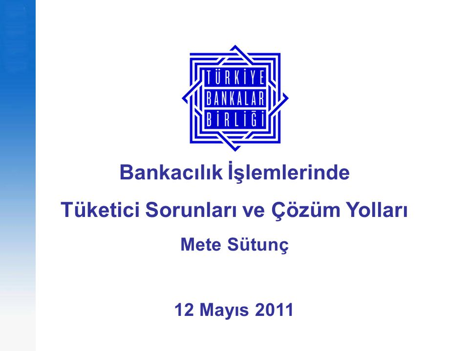 Bankacılık İşlemlerinde Tüketici Sorunları ve Çözüm Yolları