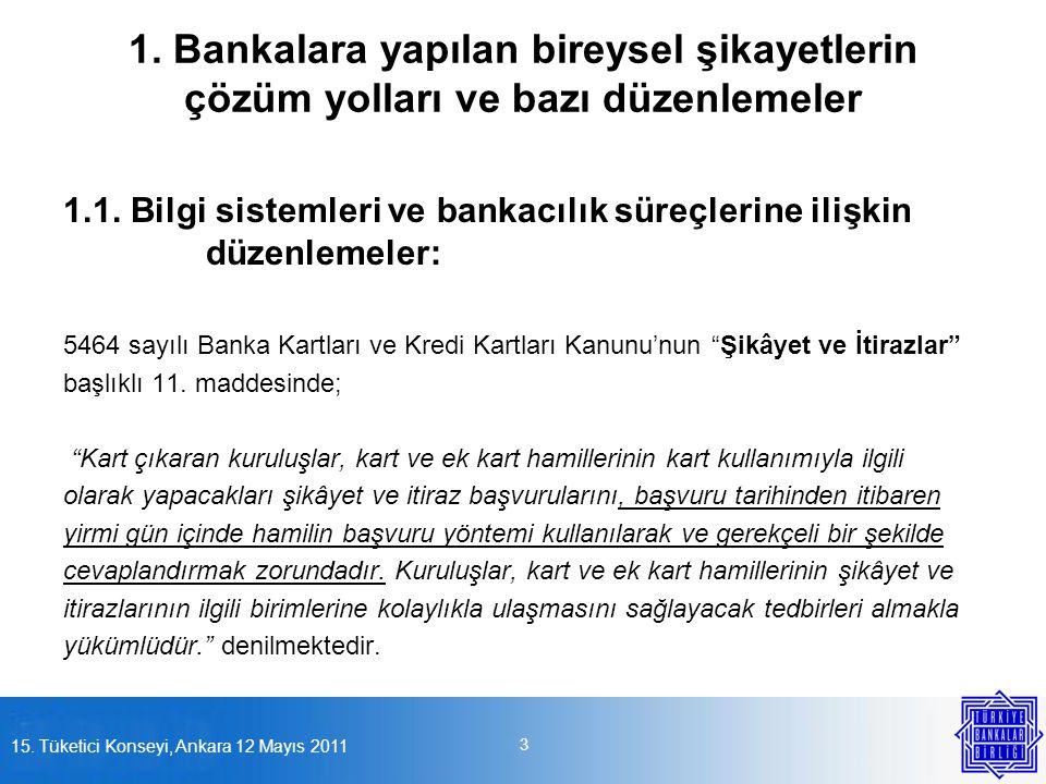 1. Bankalara yapılan bireysel şikayetlerin çözüm yolları ve bazı düzenlemeler