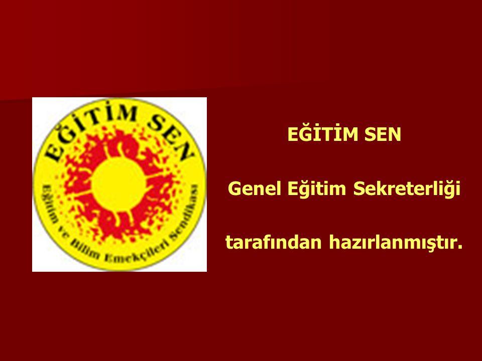 Genel Eğitim Sekreterliği tarafından hazırlanmıştır.