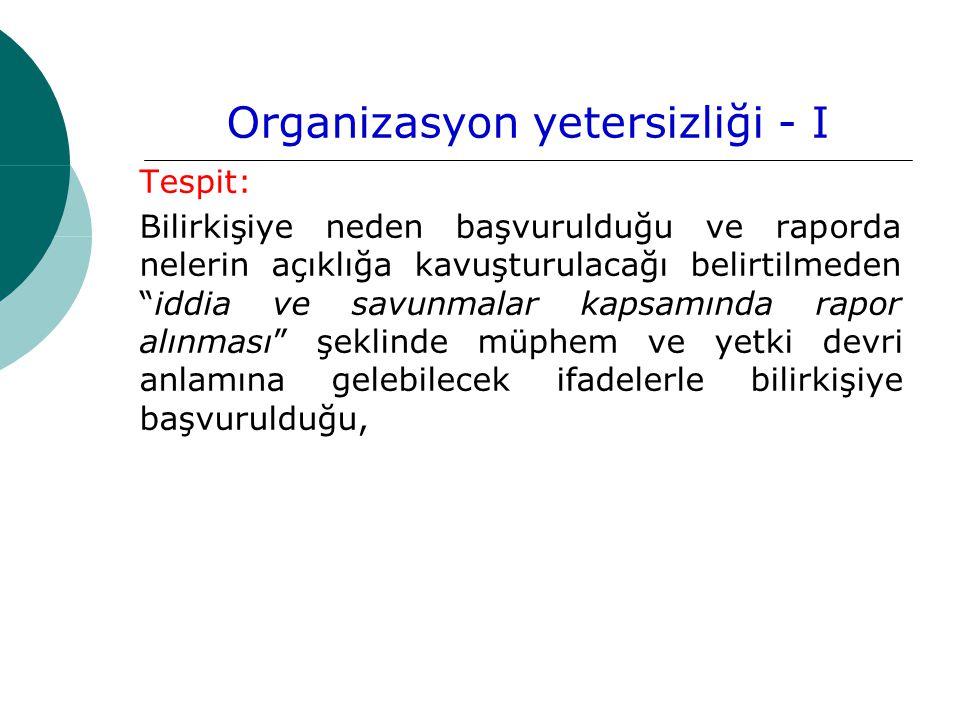 Organizasyon yetersizliği - I