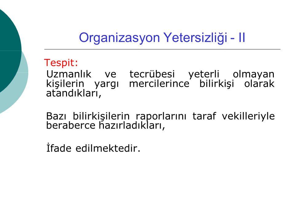 Organizasyon Yetersizliği - II