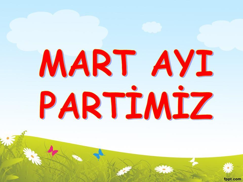 MART AYI PARTİMİZ