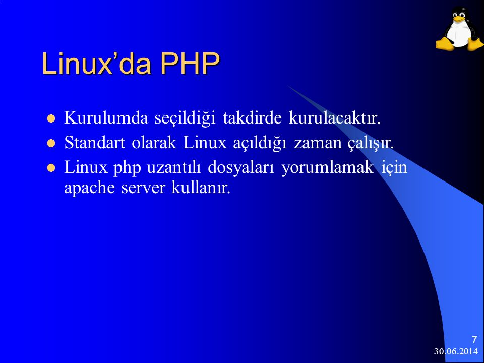 Linux'da PHP Kurulumda seçildiği takdirde kurulacaktır.