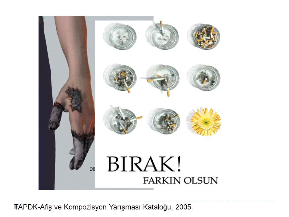 TAPDK-Afiş ve Kompozisyon Yarışması Kataloğu, 2005.