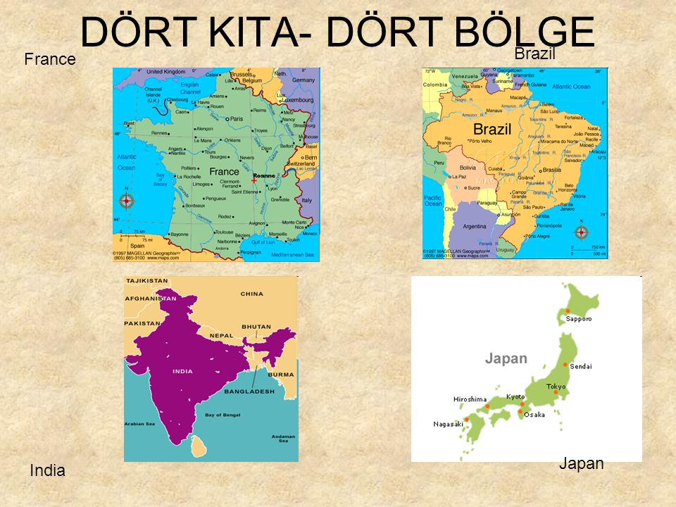 DÖRT KITA- DÖRT BÖLGE Brazil France Japan India