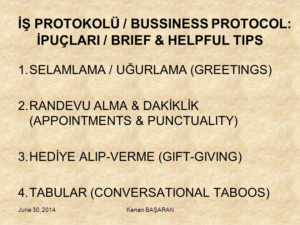 İŞ PROTOKOLÜ / BUSSINESS PROTOCOL: İPUÇLARI / BRIEF & HELPFUL TIPS