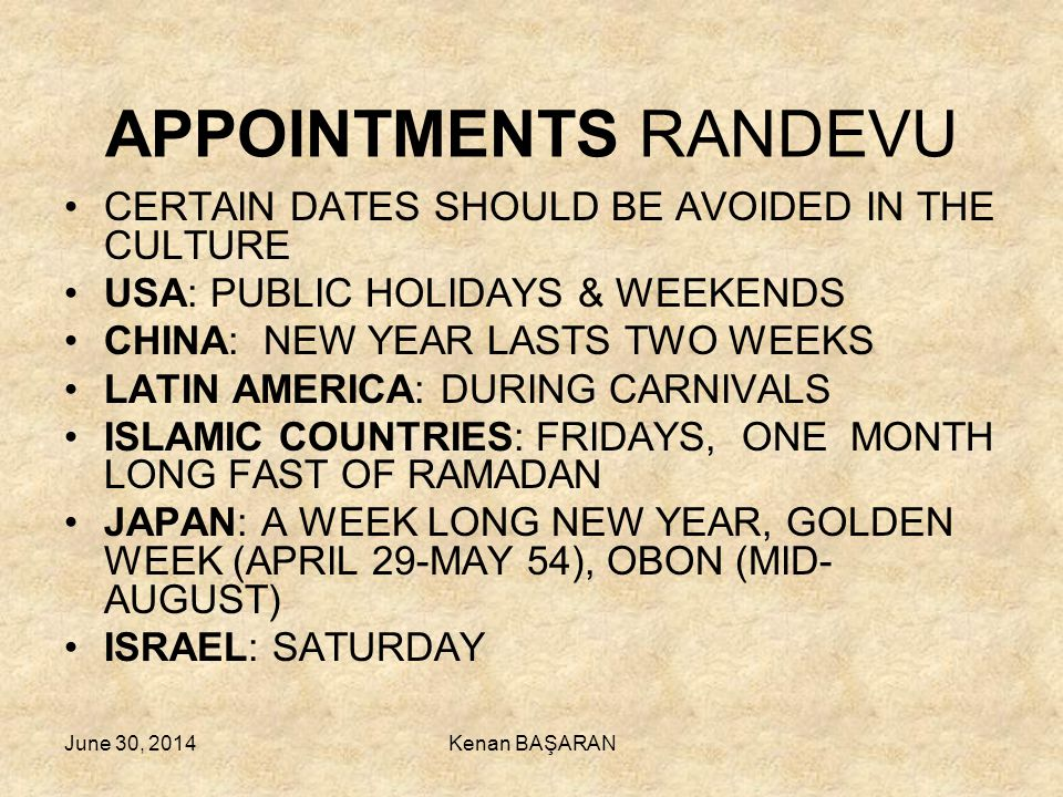 APPOINTMENTS RANDEVU CERTAIN DATES SHOULD BE AVOIDED IN THE CULTURE