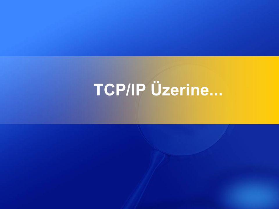 TCP/IP Üzerine...