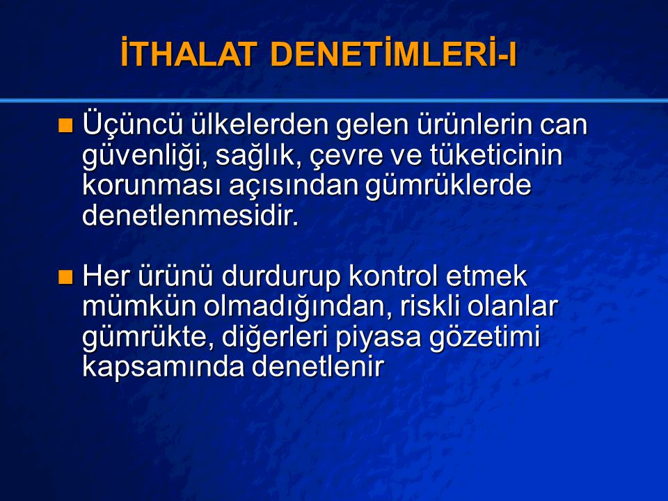 İTHALAT DENETİMLERİ-I