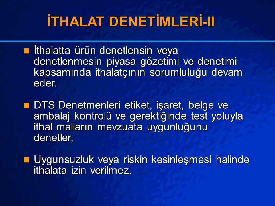 İTHALAT DENETİMLERİ-II