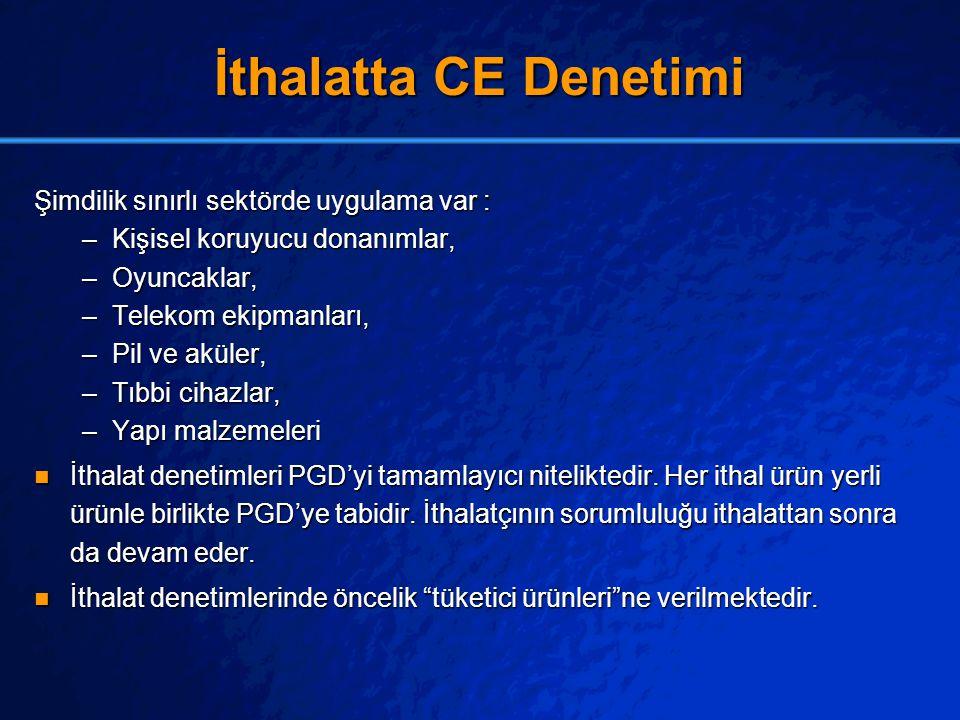 İthalatta CE Denetimi Şimdilik sınırlı sektörde uygulama var :