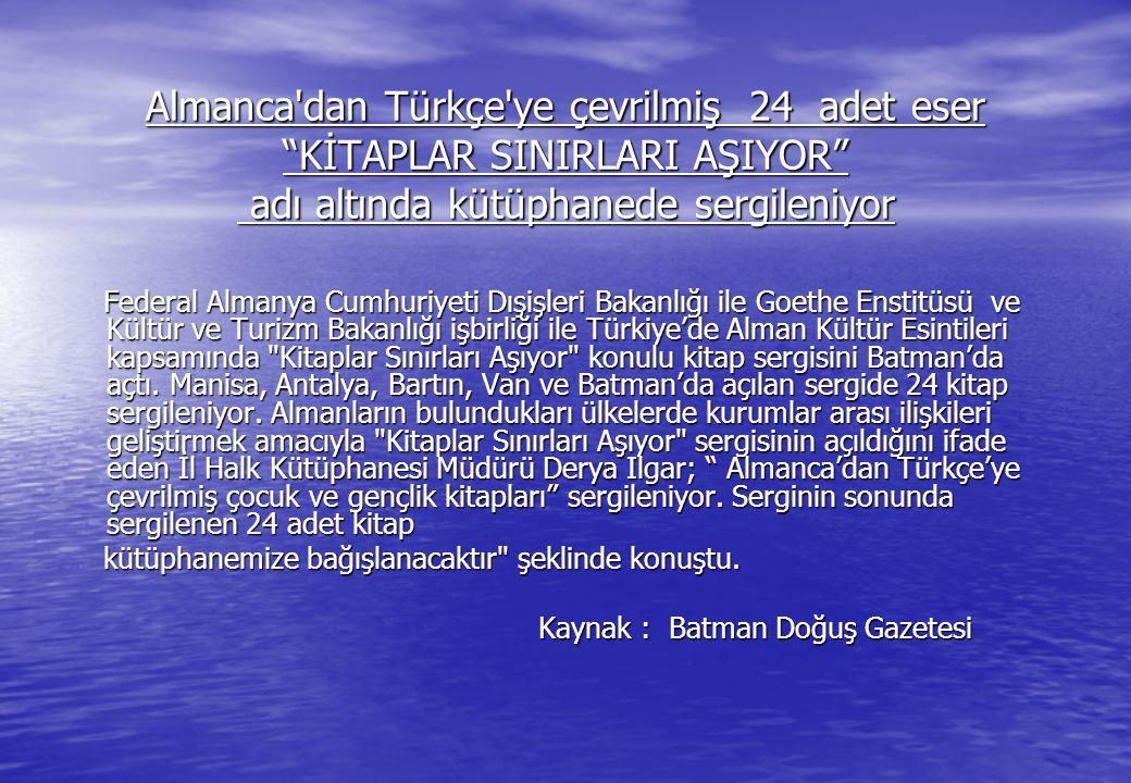 Almanca dan Türkçe ye çevrilmiş 24 adet eser KİTAPLAR SINIRLARI AŞIYOR adı altında kütüphanede sergileniyor