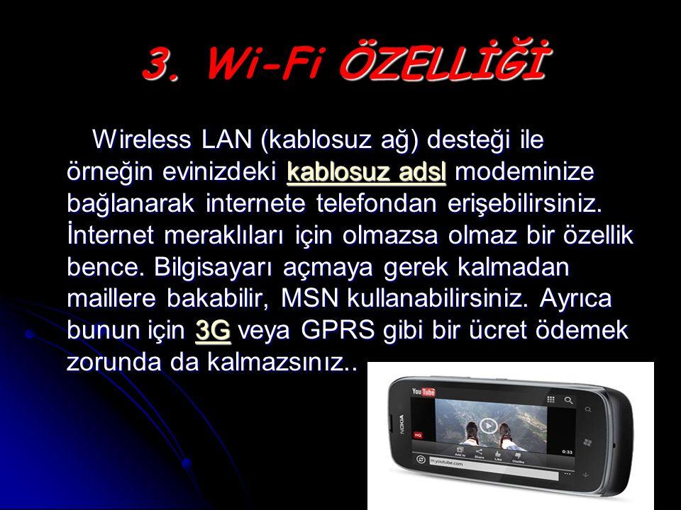 3. Wi-Fi ÖZELLİĞİ