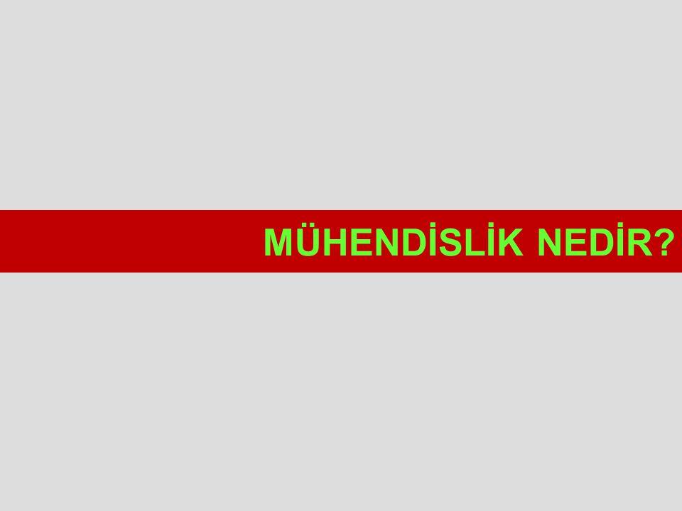 MÜHENDİSLİK NEDİR