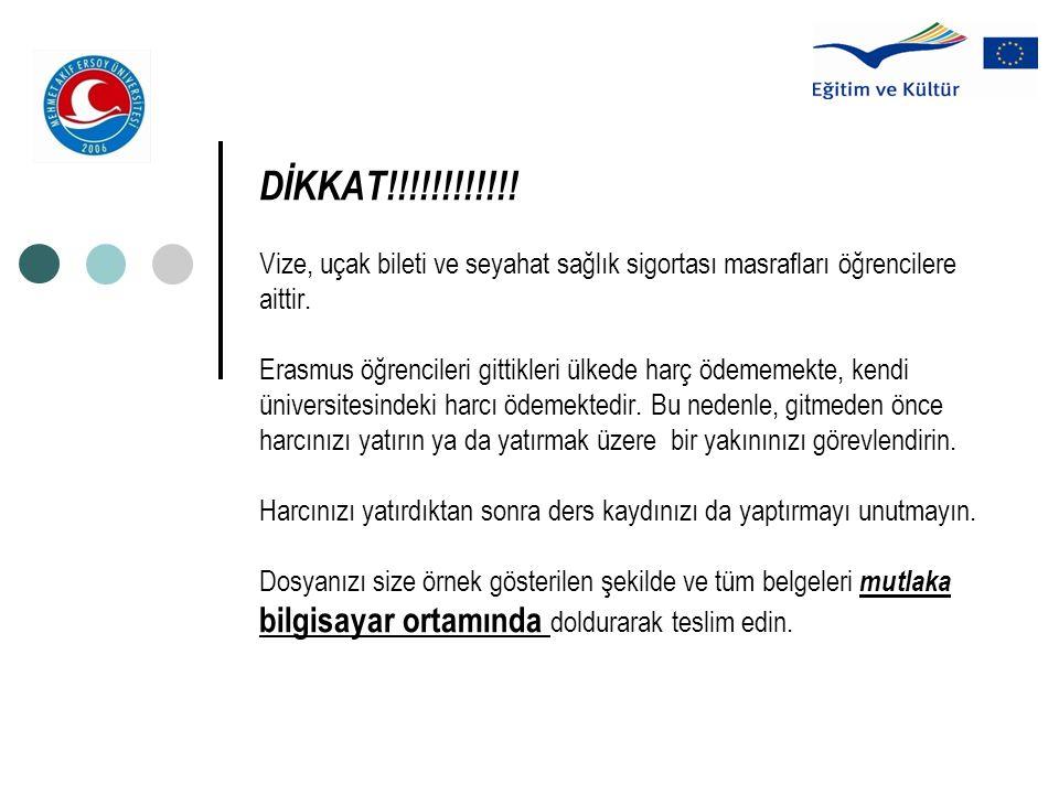 DİKKAT!!!!!!!!!!!. Vize, uçak bileti ve seyahat sağlık sigortası masrafları öğrencilere aittir.