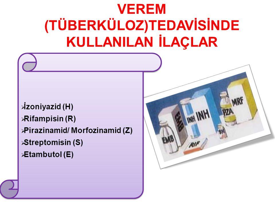 VEREM (TÜBERKÜLOZ)TEDAVİSİNDE KULLANILAN İLAÇLAR