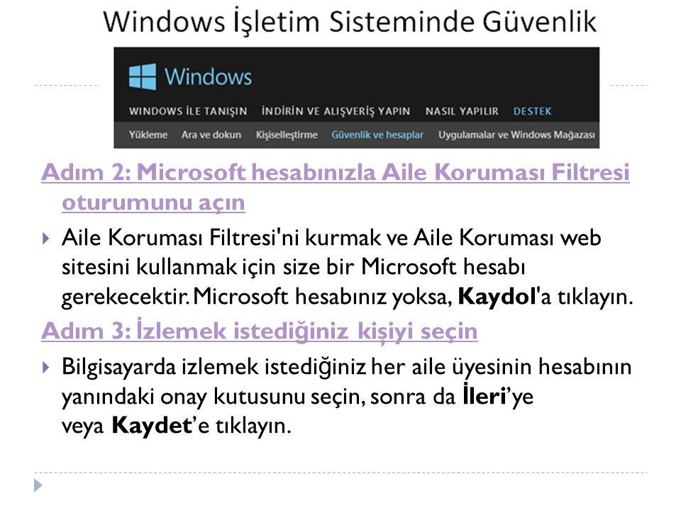Adım 2: Microsoft hesabınızla Aile Koruması Filtresi oturumunu açın