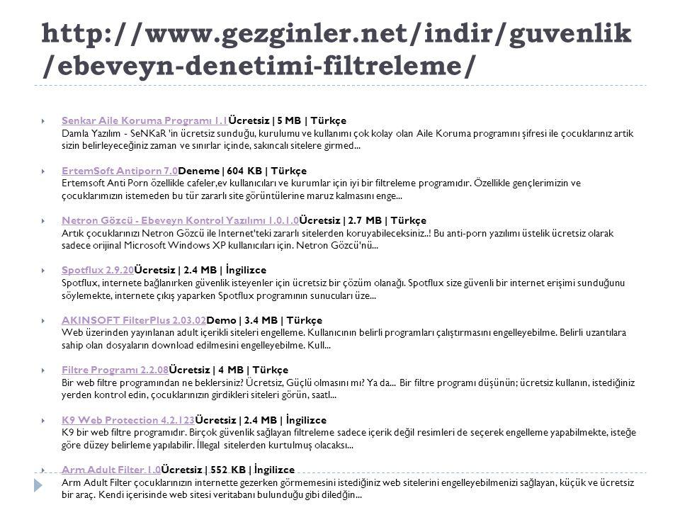 http://www.gezginler.net/indir/guvenlik/ebeveyn-denetimi-filtreleme/ Senkar Aile Koruma Programı 1.1Ücretsiz | 5 MB | Türkçe.