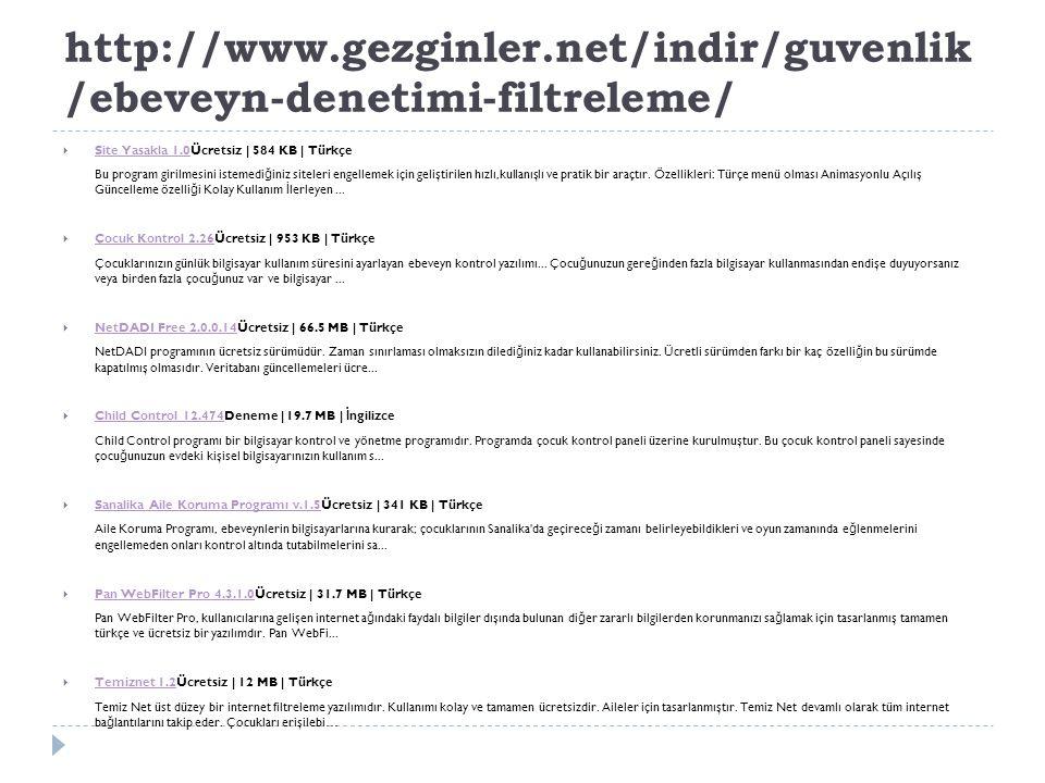 http://www.gezginler.net/indir/guvenlik/ebeveyn-denetimi-filtreleme/ Site Yasakla 1.0Ücretsiz | 584 KB | Türkçe.