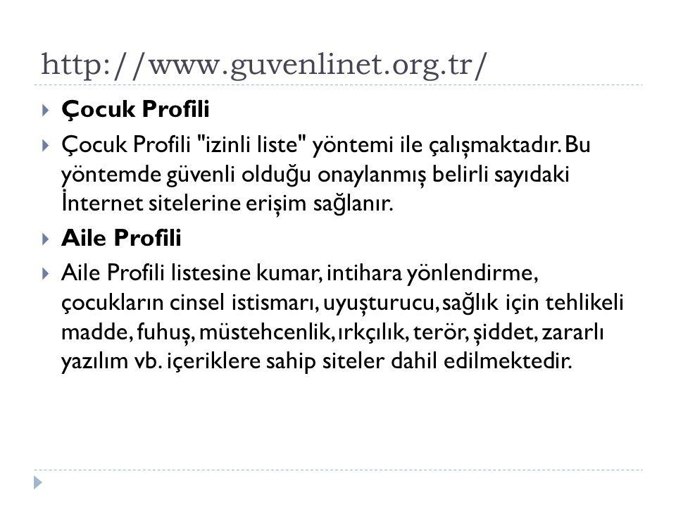 http://www.guvenlinet.org.tr/ Çocuk Profili