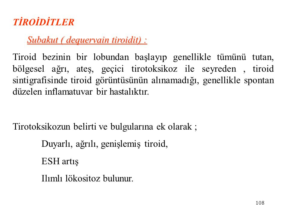 TİROİDİTLER Subakut ( dequervain tiroidit) :