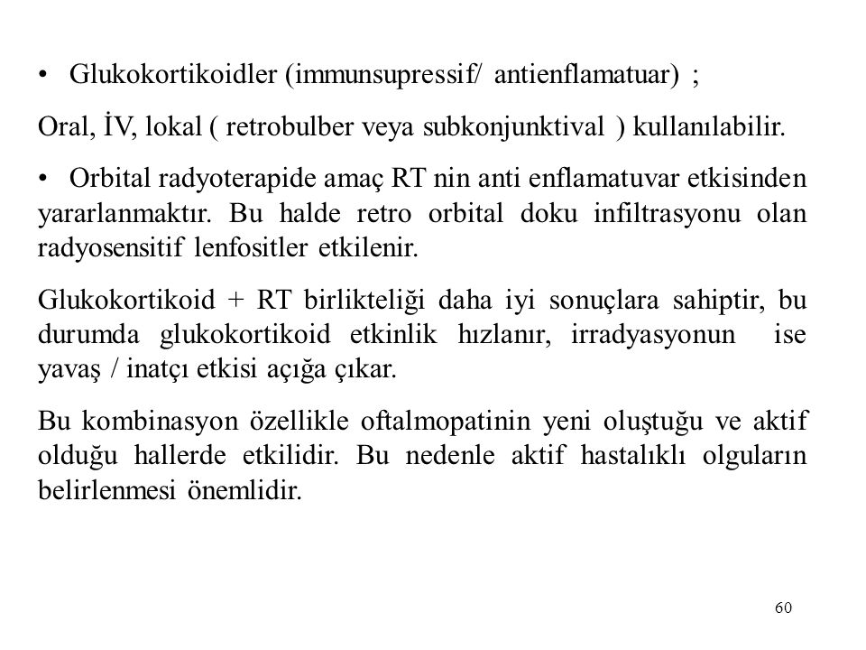 Glukokortikoidler (immunsupressif/ antienflamatuar) ;
