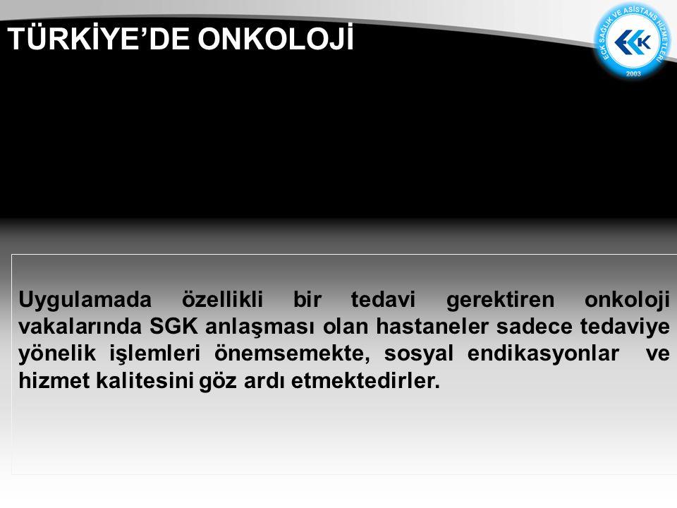 TÜRKİYE'DE ONKOLOJİ